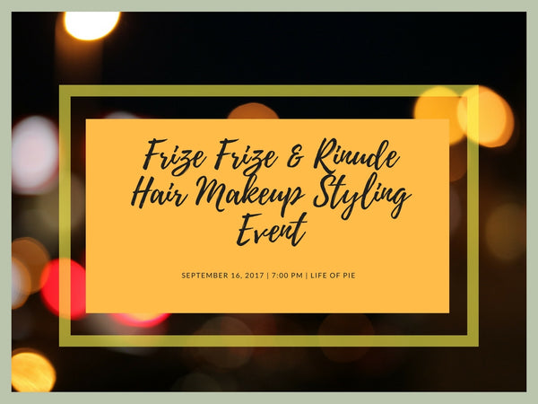 Frize Frize & Rinude - Hair Makeup and Styling Event