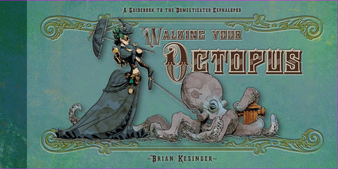 Walking Your Octopus Book by Brian KesingerWalking Your Octopus by Brian Kesinger