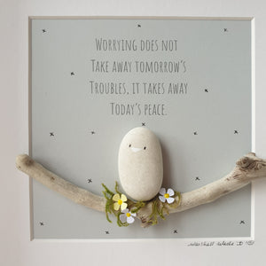 Worrying does not take away today's troubles