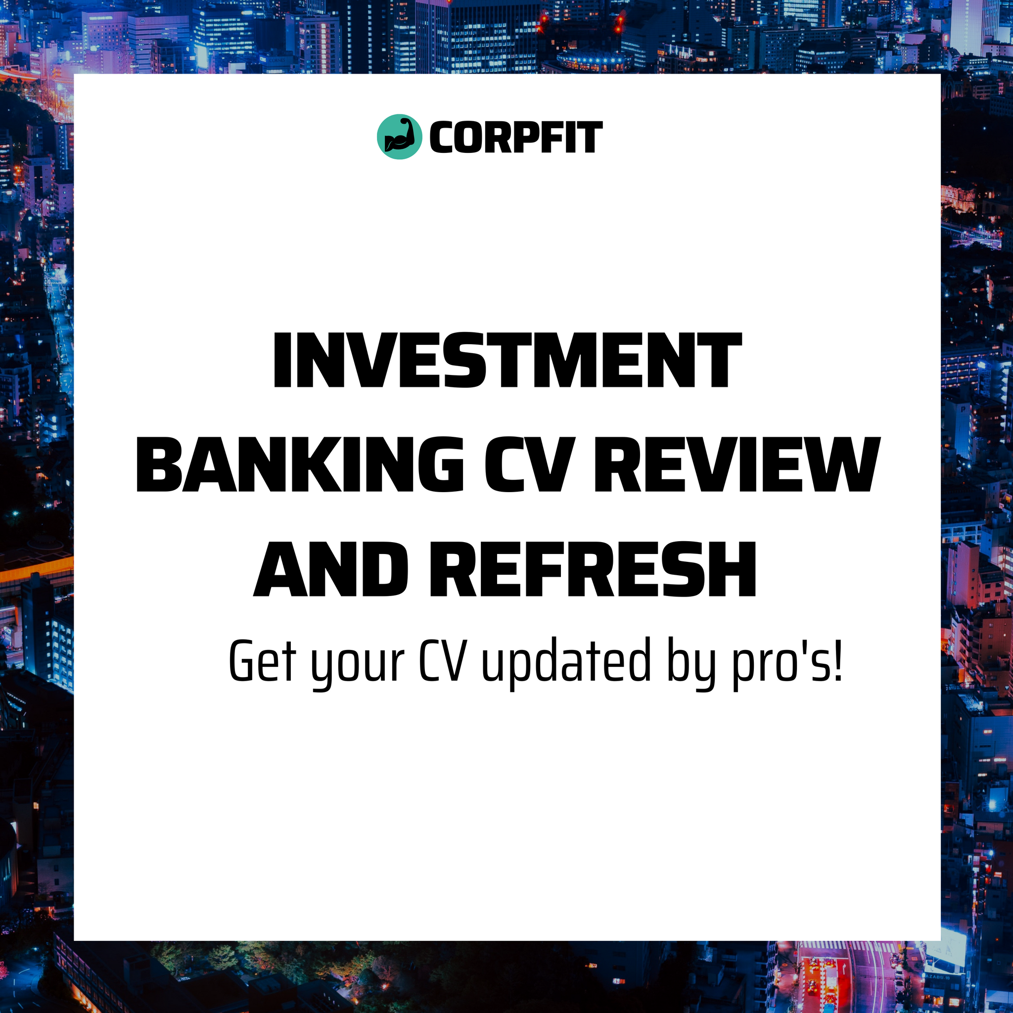 Investment Banking CV Review and Refresh