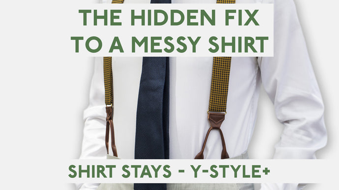 The Hidden Fix to a Messy Shirt - Our Shirt Stays Y Style +