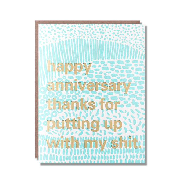 'happy anniversary thanks for putting up with my shit.' written. Put Up Anniversary Card- Egg Press by 1973