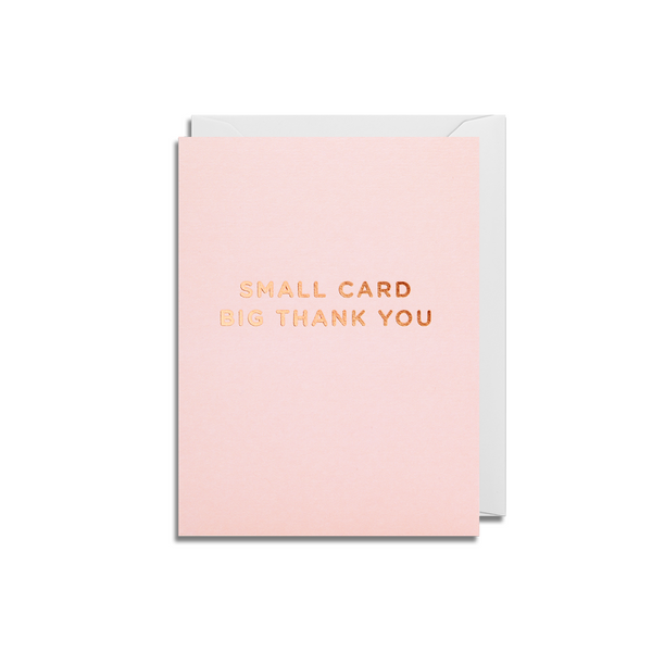 Pink 'Small Card Big Thank You' Small Greeting Card - Lagom Design by Cherished