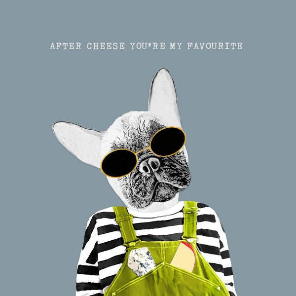After Cheese Favourite Greeting Card - Sally Scaffardi