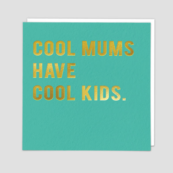 Cool Mums Cool Kids Greeting Card - Redback Cards