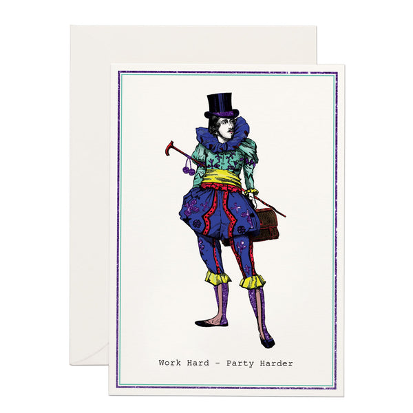 "An 18th-century man in a hat, dressed in a clown costume. base white. ""work hard- party harder"" written below"