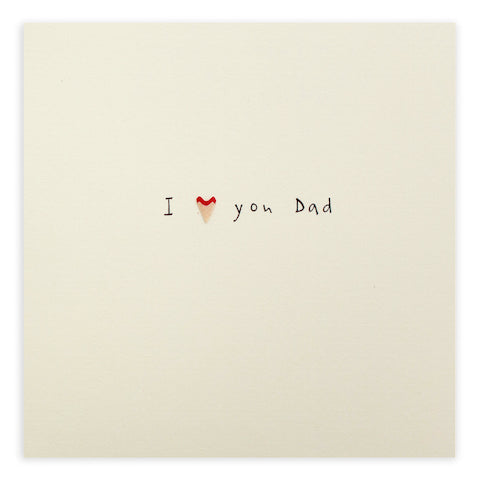 Pencil Shavings I Love You Dad Greeting Card - Ruth Jackson