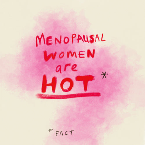 Menopausal Women Are Hot Greeting Card - Poet and Painter