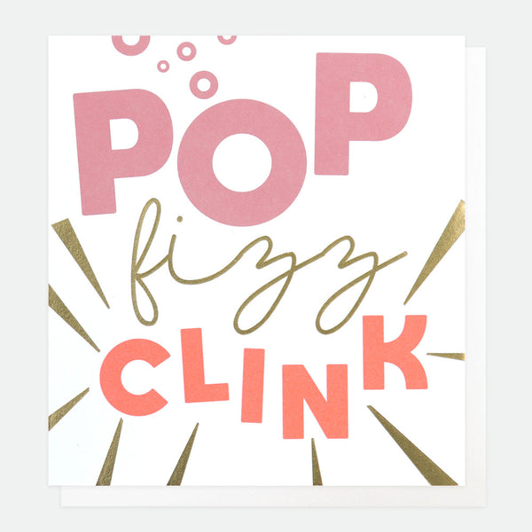 Pop Fizz Clink Greeting Card - Caroline Gardner