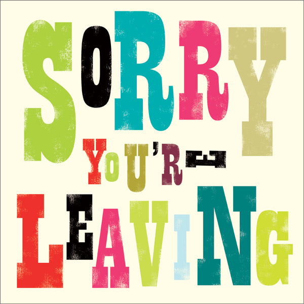 Sorry Your Leaving, Large Card - The Art File