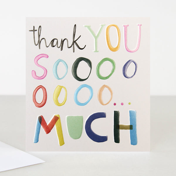 Thank you Sooooo Much Greeting Card - Caroline Gardner
