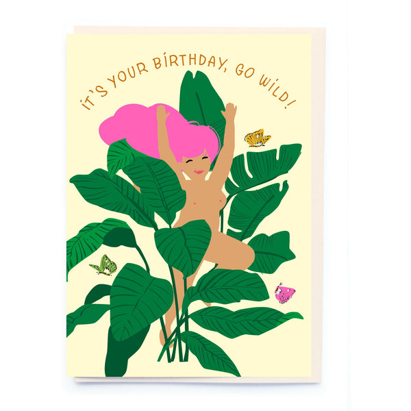 It's You're Birthday, Go Wild! Greeting Card - Noi Publishing