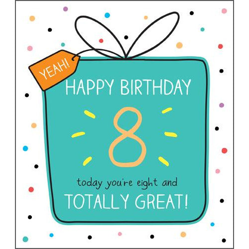 8 and Totally Great! Birthday Card - Pigment Productions