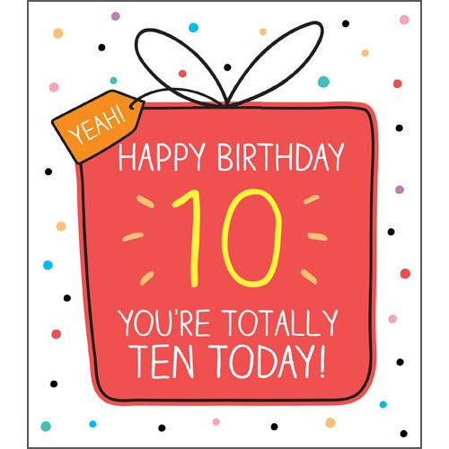 10 Totally Ten Today Birthday Card -Pigment Productions