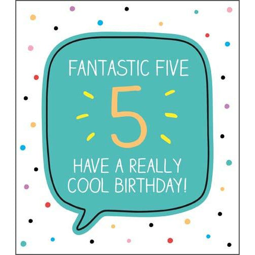 5 Fantastic Five Cool Birthday Dotty Birthday Card - Pigment Productions