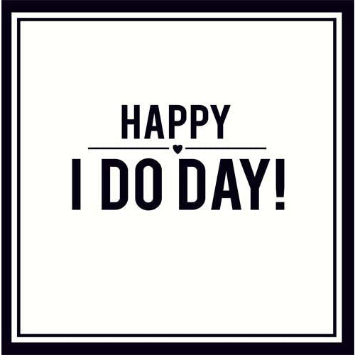 Happy I Do Day Greeting Card - Pigment Productions