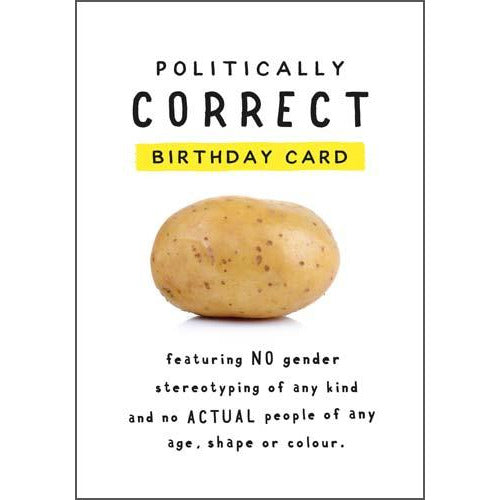 Potato Politically Correct Birthday Card - Pigment Productions
