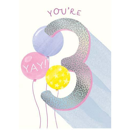3 You're 3, Yay! Balloons Birthday Card - Pigment Productions