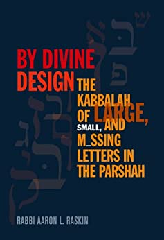 Divine by Design - The Kabbalah of Large, Small, and Missing Letters in the Parshah (5067312332935)