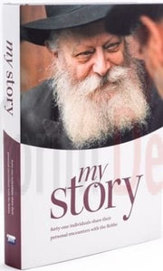 My Story - 41 individuals share their personal encounters with the Rebbe (5067390615687)