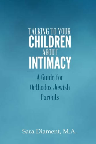 Talking to Your Children About Intimacy - A Guide for Orthodox Jewish Parents (5067264721031)