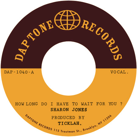 Sharon Jones & the Dap-Kings - How Long Do I Have To Wait For You / How Long Do I Have To Dub For You
