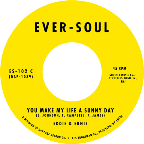 Eddie & Ernie - Bullets Don't Have Eyes b/w You Make My Life A Sunny Day