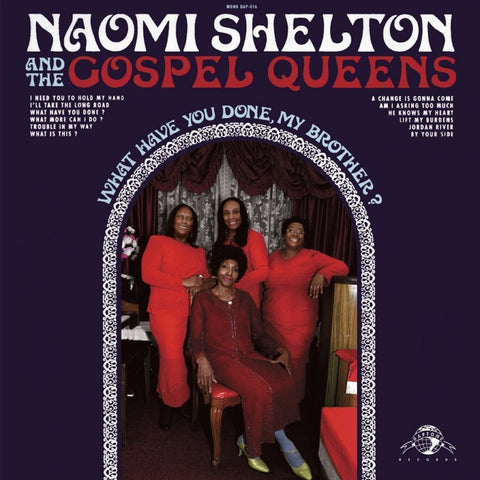 Naomi Shelton & the Gospel Queens - What Have You Done, My Brother? - daptonerecords