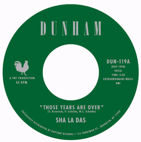 "The Sha La Das ""Those Years Are Over"" / ""Open My Eyes"""