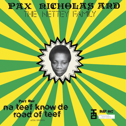 Pax Nicholas and the Nettey Family - Na Teef Know De Road of Teef - daptonerecords