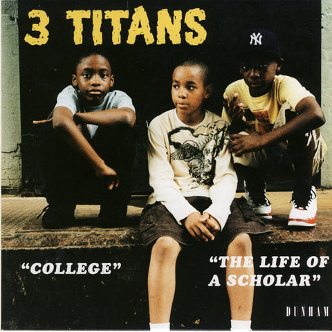 "3 Titans - ""College / Life Of A Scholar"""