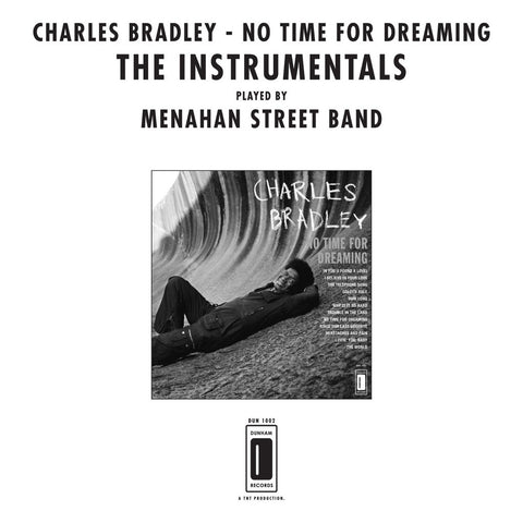 Charles Bradley - No Time For Dreaming (The Instrumentals)