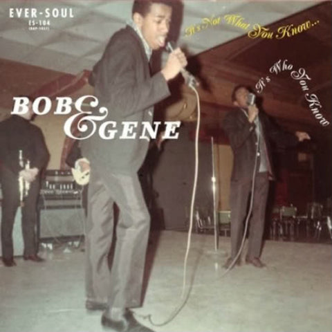 "Bob & Gene - ""It's Not What You Know / These Lonely Nights"""