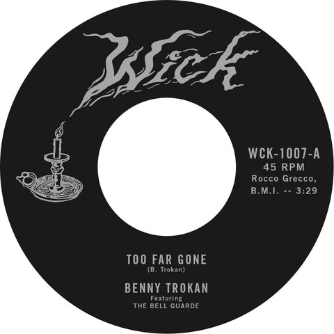 Benny Trokan - Too Far Gone b/w Turn Back You Fool