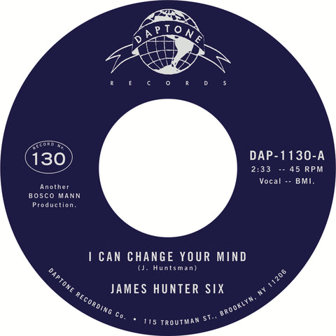 "The James Hunter Six 'I Can Change Your Mind"" / ""Who's Fooling Who"""