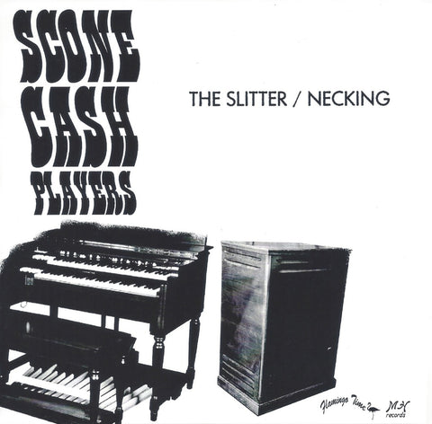 Scone Cash Players - The Slitter b/w Necking