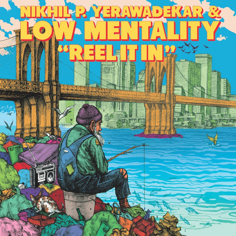 Nikhil P. Yerawadekar & Low Mentality - Reel It In (3rd Generation Recordings) - daptonerecords