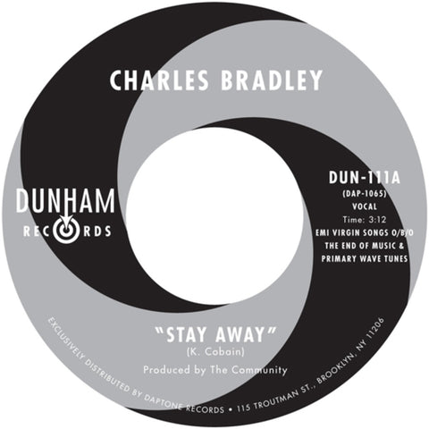 Charles Bradley - Stay Away b/w Stay Away (Run It Back)