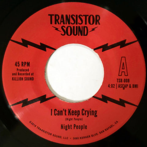 "The Night People - ""I Can't Keep Crying"" 45 (Transistor Sound)"