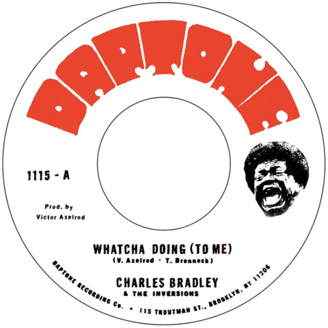 Charles Bradley ft. The Inversions - Whatcha Doing (To Me) b/w Strike Three *BACK IN STOCK*