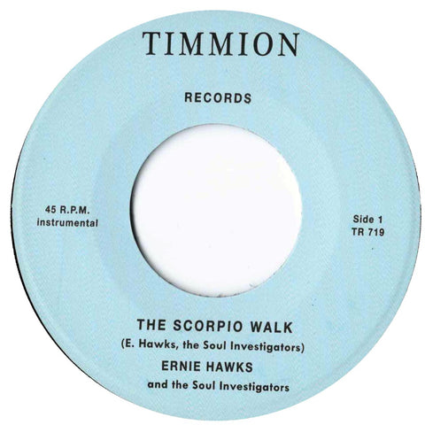 "Ernie Hawks & the Soul Investigators ""The Scorpio Walk b/w Message of Love"""