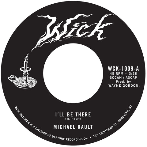 Michael Rault - I'll Be There / Sleep With Me