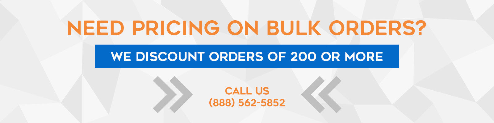 Contact us for Bulk Order Discounts: 888-562-5852