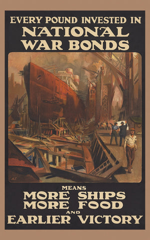 Every Pound Invested in National War Bonds Means More Ships (8)
