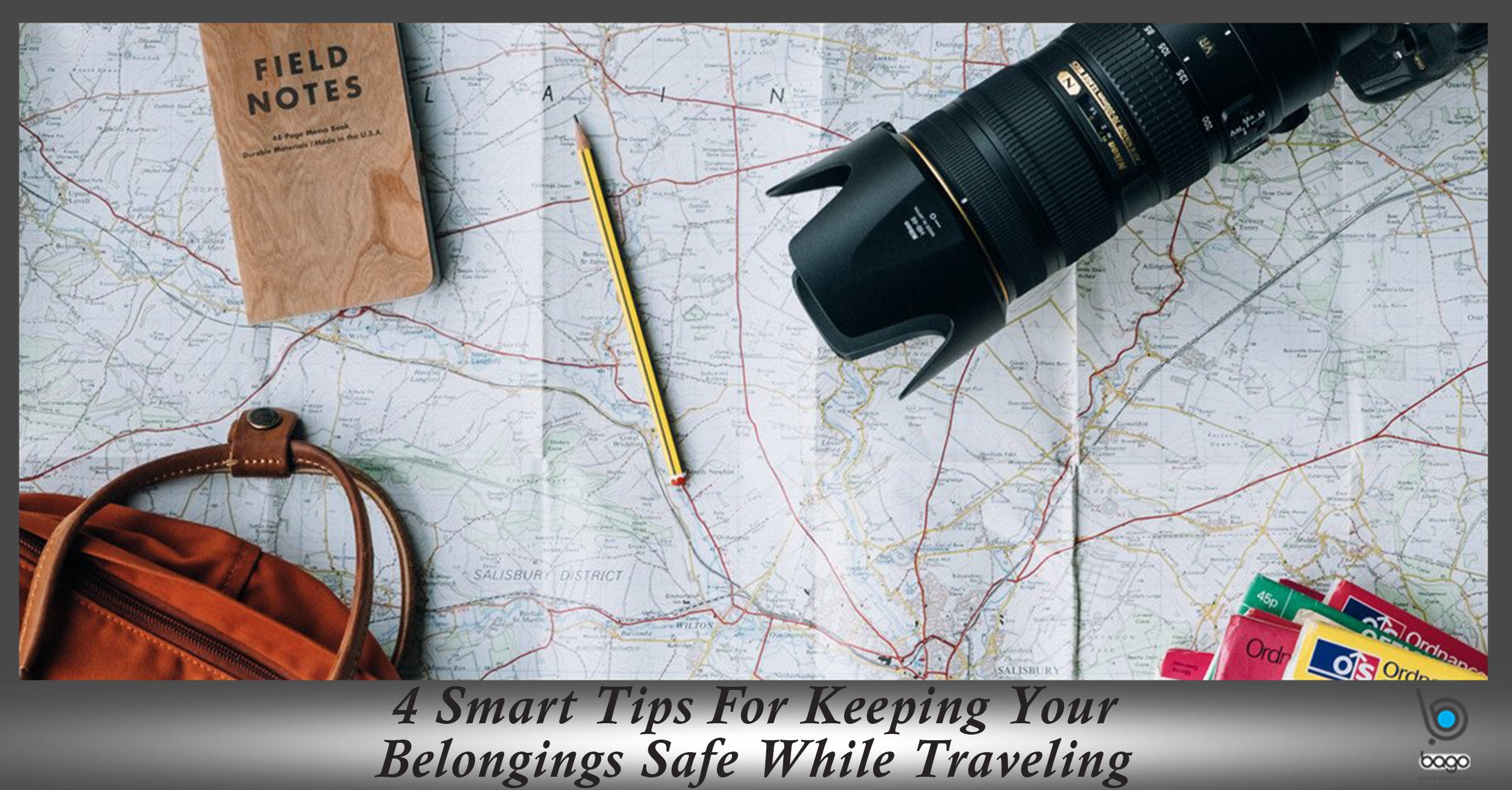 4 Smart Tips For Keeping Your Belongings Safe While Traveling