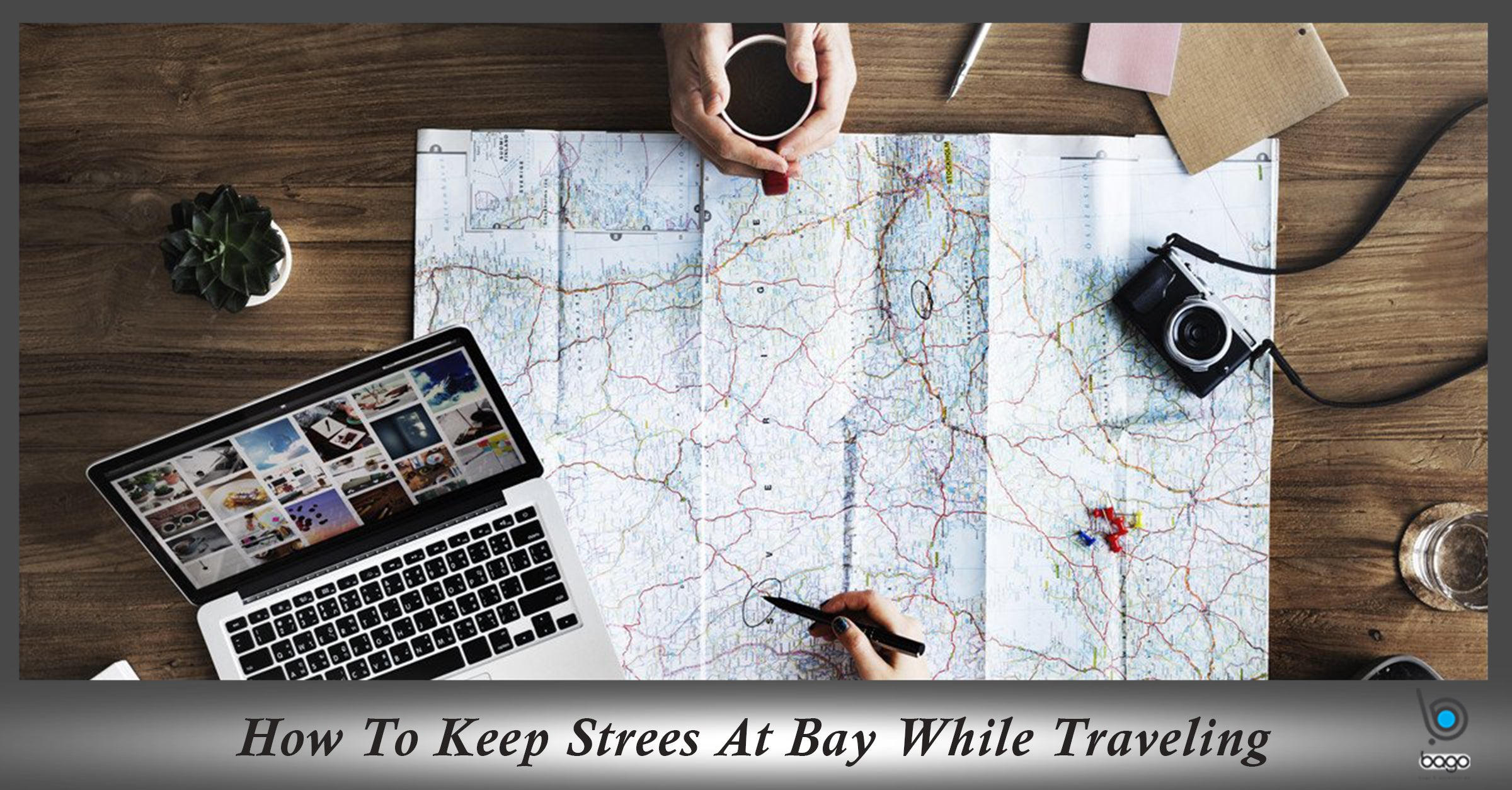 How To Keep Stress At Bay While Traveling