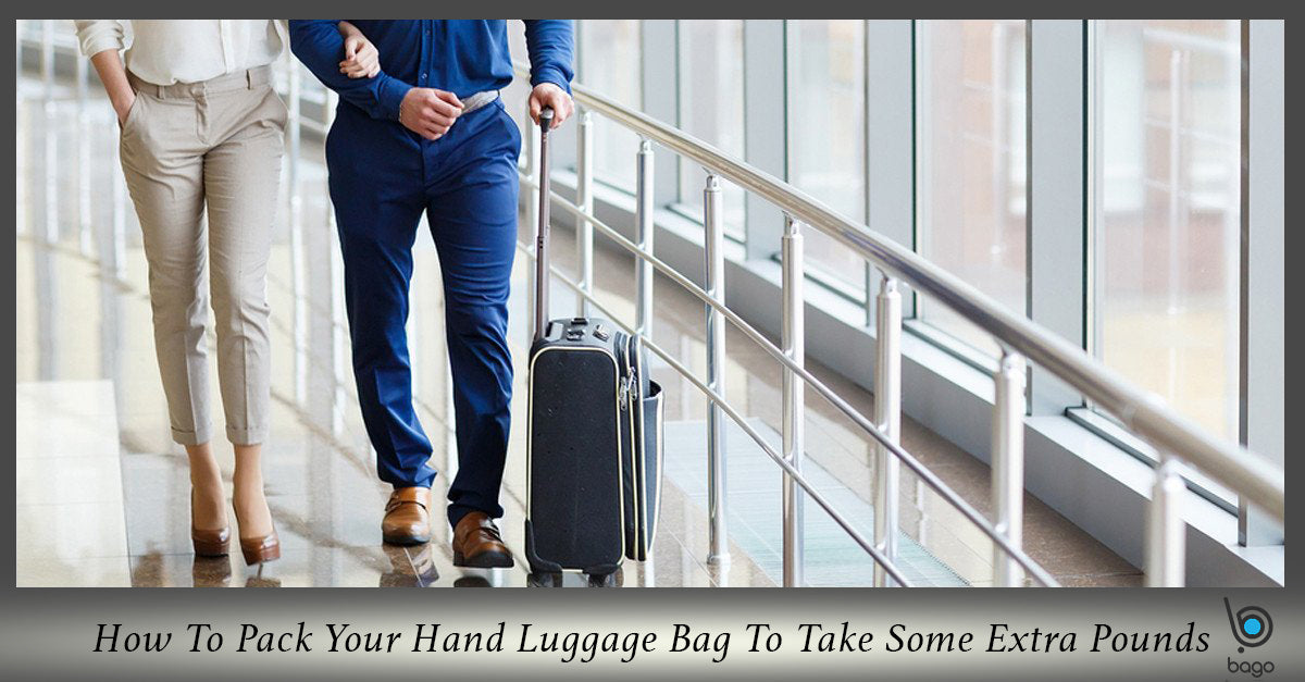 How To Pack Your Hand Luggage Bag To Take Some Extra Pounds