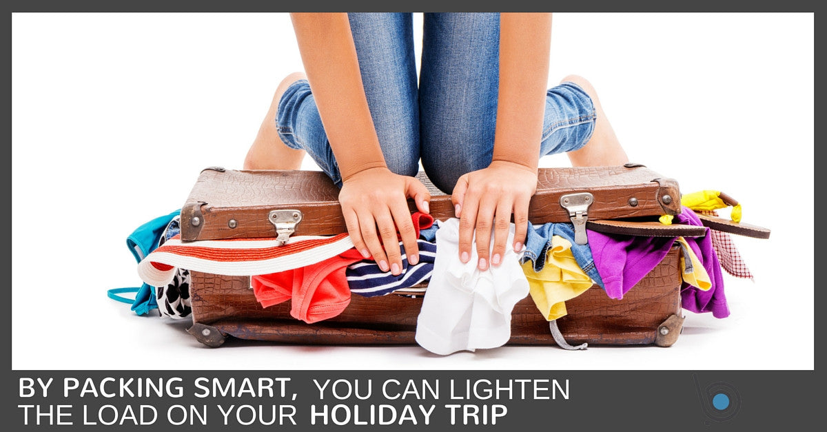 Smart Packing Tips to Lighten the Load on Your Holiday Trip