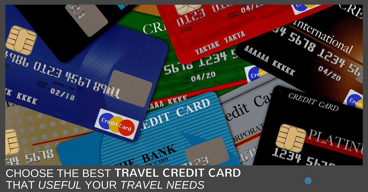 How To Choose The Right Travel Credit Card