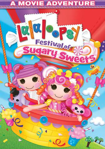 Lalaloopsy: Festival of Sugary Sweets [Ultraviolet - SD]